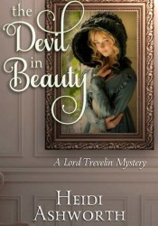 The Devil in Beauty (Lord Trevelin Mystery #1) Book by Heidi Ashworth