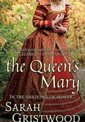 The Queen's Mary: In the Shadows of Power... Book by Sarah Gristwood