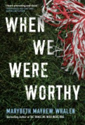When We Were Worthy Book