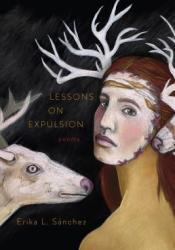 Lessons on Expulsion Book by Erika L. Sánchez