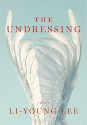 The Undressing: Poems Book by Li-Young Lee