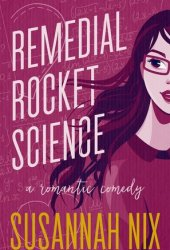 Remedial Rocket Science (Chemistry Lessons, #1) Book
