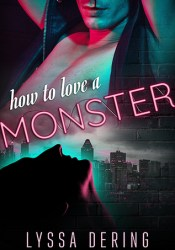 How to Love a Monster Book by Lyssa Dering