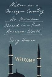 Notes on a Foreign Country: An American Abroad in a Post-American World Book