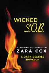 Wicked S.O.B. (Dark Desires, #2.5) Book by Zara Cox