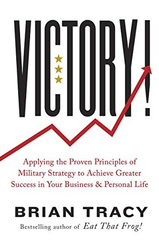 Download Victory!: Applying the Proven Principles of Military Strategy to Achieve Success in Your Business and Personal Life