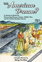 The American Dream? a Journey on Route 66 Discovering Dinosaur Statues, Muffler Man, and the Perfect Breakfast Burrito: a Graphic Memoir Book