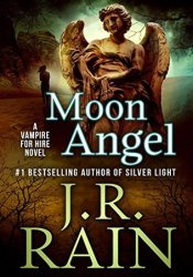 Moon Angel (Vampire for Hire, #14) Book by J.R. Rain