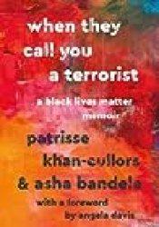 When They Call You a Terrorist: A Black Lives Matter Memoir Book by Patrisse Khan-Cullors