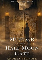 Murder at Half Moon Gate (A Wrexford & Sloane Mystery #2) Book by Andrea Penrose
