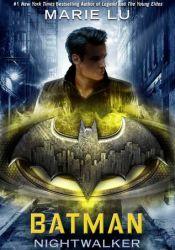 Batman: Nightwalker (DC Icons, #2) Book by Marie Lu