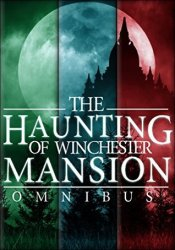 The Haunting of Winchester Mansion Omnibus Book by Alexandria Clarke