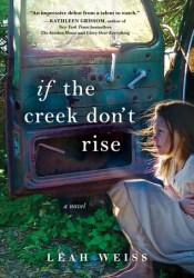 If The Creek Don't Rise Book by Leah Weiss