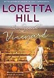 The Secret Vineyard Book by Loretta Hill