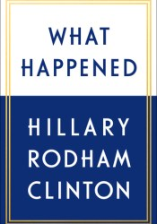 What Happened Book by Hillary Rodham Clinton