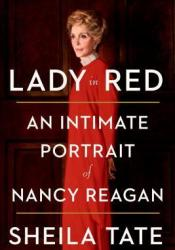 Lady in Red: An Intimate Portrait of Nancy Reagan Book by Sheila Tate