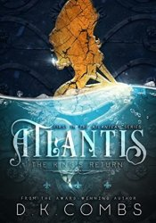 Atlantis: The King's Return (The Atlanteans, #1) Book by D.K. Combs