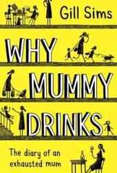 Why Mummy Drinks Book