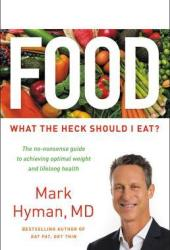 Food: What the Heck Should I Eat? Book by Mark Hyman