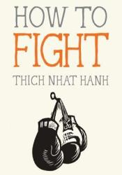 How to Fight Book by Thich Nhat Hanh