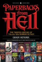 Paperbacks From Hell: The Twisted History of '70s and '80s Horror Fiction Book