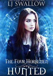 Hunted (The Four Horsemen, #3) Book by L.J. Swallow