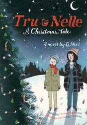 Tru & Nelle: A Christmas Tale (Tru & Nelle, #2) Book by G. Neri