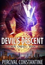 Devil's Descent (Luther Cross Book 2) Book by Percival Constantine