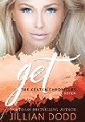 Get Me (The Keatyn Chronicles, #6) Book by Jillian Dodd