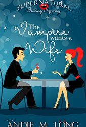 The Vampire wants a Wife (Supernatural Dating Agency, #1) Book