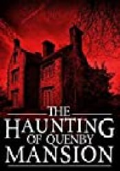 The Haunting of Quenby Mansion: A Haunted House Mystery- Book 2 Book by J.S. Donovan