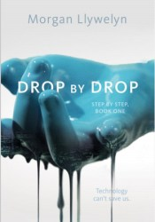 Drop by Drop (Step by Step, #1) Book by Morgan Llywelyn