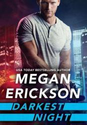 Darkest Night (Wired & Dangerous, #2) Book by Megan Erickson