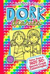 Tales from a Not-So-Secret Crush Catastrophe (Dork Diaries, #12) Book