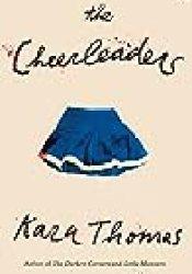 The Cheerleaders Book by Kara Thomas
