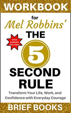 Download Workbook for Mel Robbins' The 5 Second Rule: Transform Your Life, Work, and Confidence with Everyday Courage