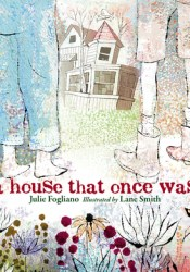 A House That Once Was Book by Julie Fogliano