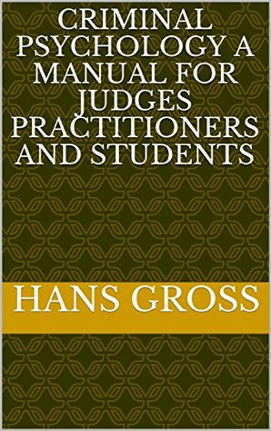 Download Criminal Psychology A Manual for Judges Practitioners and Students