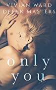 Only You (A MFM Ménage Romance)