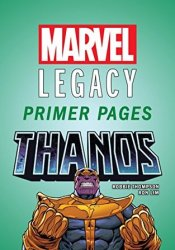 Thanos - Marvel Legacy Primer Pages Book by Robbie Thompson