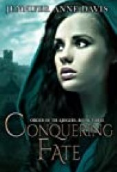 Conquering Fate (Order of the Krigers, #3) Book by Jennifer Anne Davis