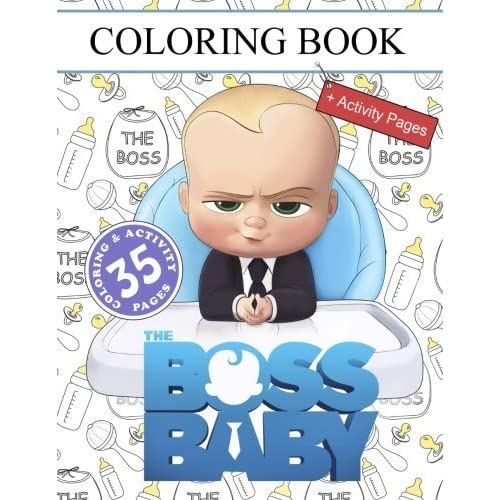 The Boss Baby Coloring Book For Kids And Adults Activity Pages By Coloring For Kids