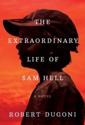 The Extraordinary Life of Sam Hell Book