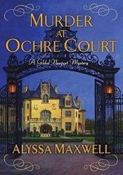 Murder at Ochre Court (Gilded Newport Mysteries #6) Book by Alyssa Maxwell