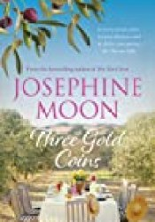Three Gold Coins Book by Josephine Moon