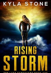 Rising Storm (The Last Sanctuary #1) Book by Kyla Stone