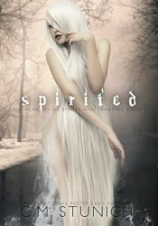 Spirited (The Academy Of Spirits And Shadows, #1) Book by C.M. Stunich