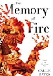 The Memory of Fire (The Waking Land, #2) Book by Callie Bates