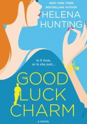 The Good Luck Charm Book by Helena Hunting