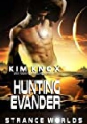 Hunting Evander: Strange Worlds : Book One Book by Kim Knox